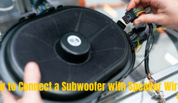 How to Connect a Subwoofer with Speaker Wire