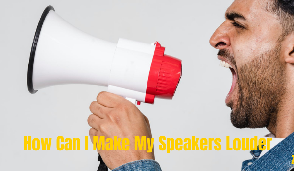 How Can I Make My Speakers Louder